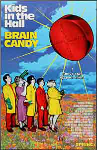 This poster for Kids in the Hall: Brain Candy was scanned from an original in the Northernstars Collection.