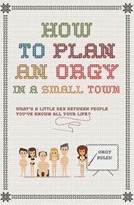 ;How to Plan an Orgy in a Small Town, poster;