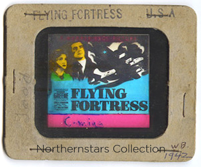 This image of a glass promotional slide for Flying Fortress was scanned from an original in the Northernstars Collection.