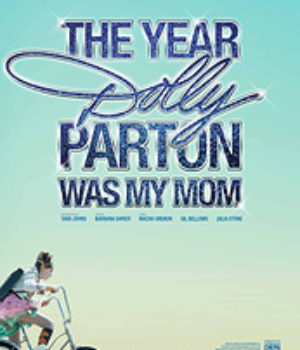 The Year Dolly Parton Was My Mom, movie poster