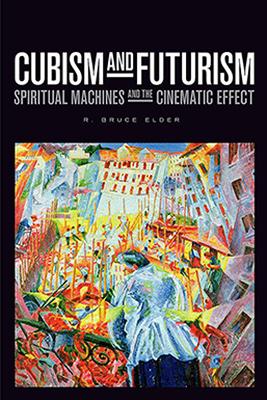 R. Bruce Elder Explores Cubism and Futurism