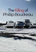 The Killing of Phillip Boudreau