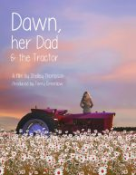 Dawn, Her Dad & the Tractor, movie, poster,